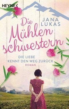 Die Liebe kennt den Weg zurück / Die Mühlenschwestern Bd.1 (Mängelexemplar) - Lukas, Jana