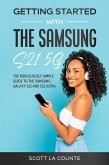 Getting Started With the Samsung S21 5G: The Ridiculously Simple Guide to the Samsung S21 5G and S21 Ultra (eBook, ePUB)