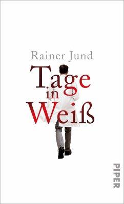 Tage in Weiß (Mängelexemplar) - Jund, Rainer