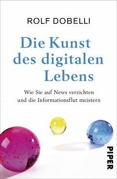 Die Kunst des digitalen Lebens (Mängelexemplar) - Dobelli, Rolf