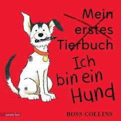 Ich bin ein Hund (Mängelexemplar) - Collins, Ross