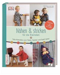 Nähen & stricken für die Kleinsten (Restauflage) - Mayer-Spannagel, Angela; Morbach, Svenja