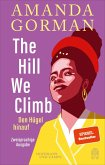 The Hill We Climb - Den Hügel hinauf: Zweisprachige Ausgabe (eBook, ePUB)