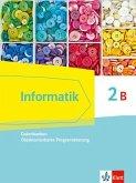 Informatik 2B (Datenbanken, Objektorientierte Programmierung). Schülerbuch Klasse 10. Ausgabe Bayern