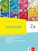 Informatik 2A (Tabellenkalkulationssysteme, Datenbanken, Objektorientierte Programmierung, Datenschutz). Schülerbuch Klasse 9. Ausgabe Bayern