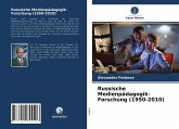 Russische Medienpädagogik-Forschung (1950-2010)