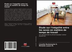Étude sur l'inégalité entre les sexes en matière de temps de travail - Bustamante G., LissetteLazaro M., Michelle