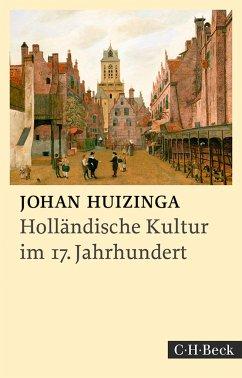 Holländische Kultur im siebzehnten Jahrhundert - Huizinga, Johan