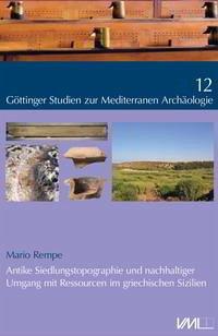 Antike Siedlungstopographie und nachhaltiger Umgang mit Ressourcen im griechischen Sizilien