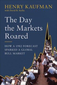 The Day the Markets Roared (eBook, ePUB) - Kaufman, Henry; Sicilia, David B.
