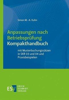 Anpassungen nach Betriebsprüfung, Kompakthandbuch (eBook, PDF) - Kuhn, Simon M. -A.