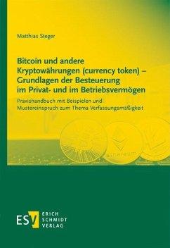 Bitcoin und andere Kryptowährungen (currency token) - Grundlagen der Besteuerung im Privat- und im Betriebsvermögen (eBook, PDF) - Steger, Matthias