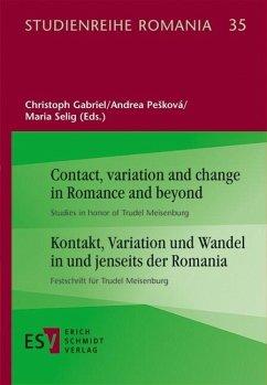Contact, variation and change in Romance and beyond   Kontakt, Variation und Wandel in und jenseits der Romania (eBook, PDF)