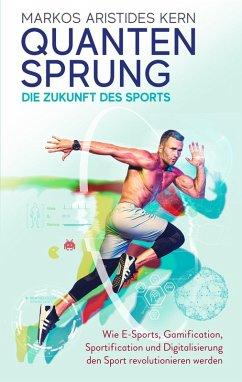 Quantensprung - die Zukunft des Sports (eBook, ePUB) - Kern, Markos Aristides