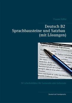 Deutsch B2 Sprachbausteine und Satzbau (mit Lösungen) (eBook, PDF)