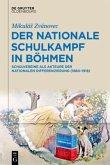 Der nationale Schulkampf in Böhmen