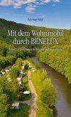 Mit dem Wohnmobil durch BENELUX. Band 1 - Unterwegs in Belgien und Luxemburg