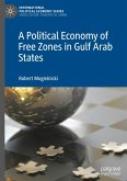A Political Economy of Free Zones in Gulf Arab States
