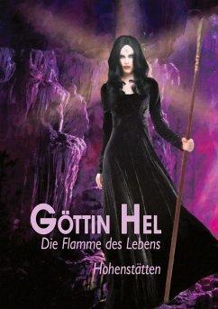 Göttin Hel - die Flamme des Lebens - von Hohenstätten, Johnnes