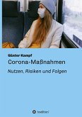 Corona-Maßnahmen - Nutzen, Risiken und Folgen