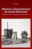 Albaniens Schwerindustrie als zweite Befreiung?
