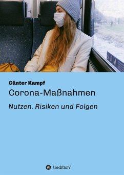 Corona-Maßnahmen - Nutzen, Risiken und Folgen - Kampf, Günter