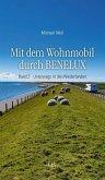 Mit dem Wohnmobil durch BENELUX. Band 2 - Unterwegs in den Niederlanden