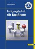 Fertigungstechnik für Kaufleute (eBook, PDF)