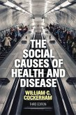The Social Causes of Health and Disease (eBook, ePUB)