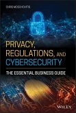 Privacy, Regulations, and Cybersecurity (eBook, ePUB)