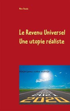 Le Revenu Universel, une utopie réaliste - Pezale, Marc