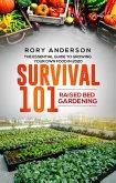 Survival 101: Raised Bed Gardening 2020 (eBook, ePUB)