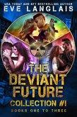 The Deviant Future Collection #1 (eBook, ePUB)