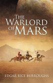 The Warlord of Mars (Annotated) (eBook, ePUB)