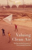 Valuing Clean Air: The EPA and the Economics of Environmental Protection