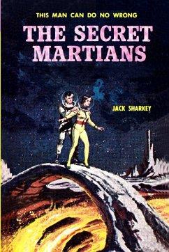 The Secret Martians - Sharkey, Jack