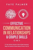 Effective Communication In Relationships & Couple Skills (2 in 1): 33+ Skills, Activities & Questions To Help You Better Communicate, Deepen Your Conn