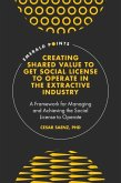 Creating Shared Value to Get Social License to Operate in the Extractive Industry: A Framework for Managing and Achieving the Social License to Operat