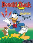 Donald Duck Coloring Book: Donald Duck continues to entertain adults and children to this day. Color the funny stories that see Donald struggling