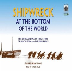 Shipwreck at the Bottom of the World: The Extraordinary True Story of Shackleton and the Endurance - Armstrong, Jennifer