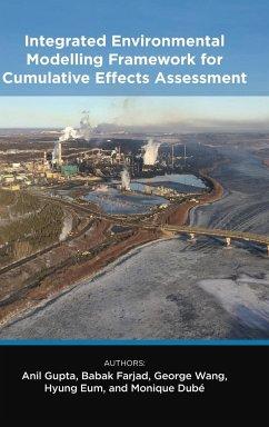 Integrated Environmental Modelling Framework for Cumulative Effects Assessment - Gupta, Anil; Farjad, Babak; Wang, George