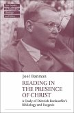 Reading in the Presence of Christ: A Study of Dietrich Bonhoeffer's Bibliology and Exegesis