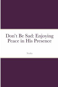Don't Be Sad - Noaha