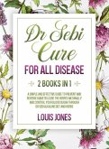 Dr Sebi Cure For All Disease.: 2 Books in 1: A Simple And Effective Guide To Prevent And Reverse Diabetes.Cure The Herpes Naturally Through Dr Sebi A