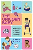 THE UNICORN BABY - Debunking 10 Myths of Modern Parenting