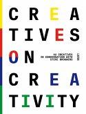 Creatives On Creativity
