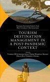 Tourism Destination Management in a Post-Pandemic Context: Global Issues and Destination Management Solutions