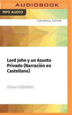 Lord John Y Un Asunto Privado (Narración En Castellano) - Gabaldon, Diana