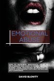 Emotional Abuse: How to Recognize Narcissistic Abuse in Relationship and Learn to Defend Yourself Against Dark Psychology by Reacting t