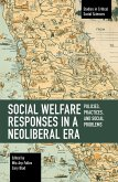 Social Welfare Responses in a Neoliberal Era: Policies, Practices, and Social Problems